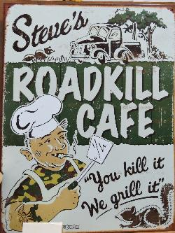 Roadkill Cafe You Kill it We Grill It - sign
