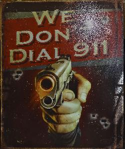 We Dont Dial 911 - Sign